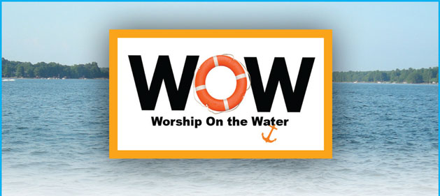 Worship on the Water Sundays in June & July!